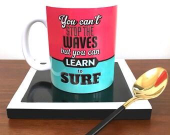 Vibrant Motivational Inspirational Saying Ceramic Mug