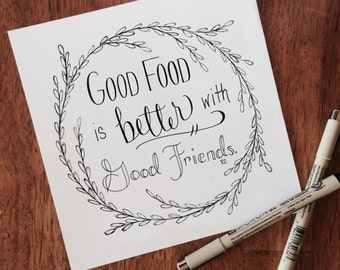 Good Food, Friendship Quote, Foodie Quote Art, Kitchen Art, Kitchen Decor, Food Art Print