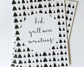 Kid, You'll Move Mountains / A6 Postcard