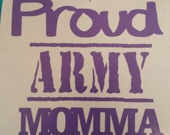 Custom VINYL Decal Design Choose your Colors PROUD ARMY Momma