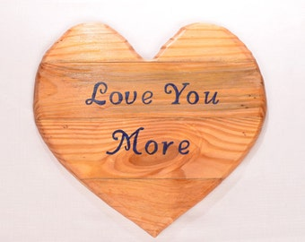 "Wooden ""Love You More"" Heart, Pallet wood heart, Reclaimed & recycled wood"