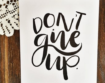 Don't give up -  art print