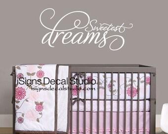 Sweetest Dreams Wall Decal, Nursery Decal, Sweet Dreams Decal, Nursery Decor, Sticker