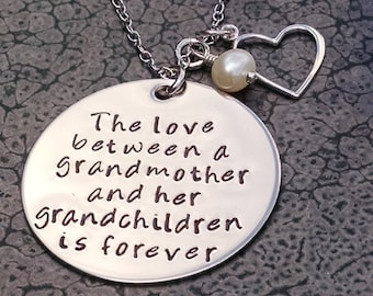 Grandmother Necklace The Love Between a Grandmother and Grandchildren is Forever Hand Stamped Jewelry Grandparent's Day