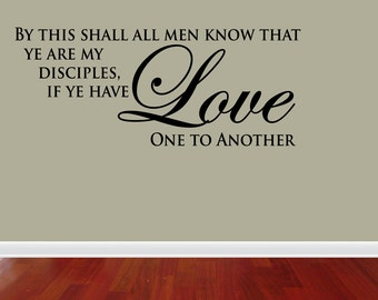 Wall Decal Quote Ye Are My Disciples If Ye Have Love One To Another Inspirational Quotes Wall Decals Wall Sticker (JN94)