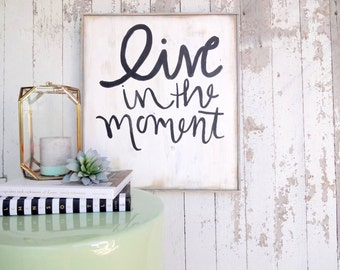 Live in the moment rustic wood sign