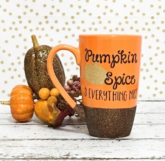 Pumpkin Mug - Pumpkin Spice and Everything Nice - Pumpkin Spice Season - Pumpkin Spice Coffee Mug - Happy Fall Yall - Pumpkin Spice Latte
