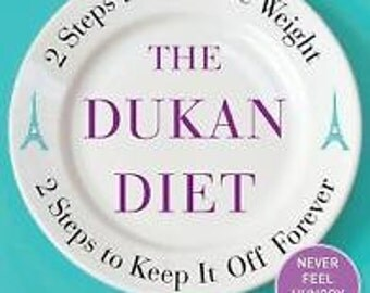 Vintage The Dukan Diet : 2 Steps to Lose the Weight, 2 Steps to Keep It off Forever