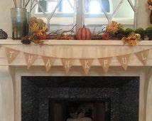Thankful Banner,Thankful Burlap Banner, thanks Banner,Thankful Sign, Thanksgiving Photo Prop,fall decor,gift ideas,vintage banner