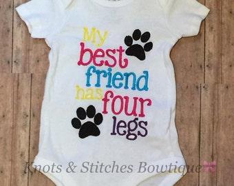 My best friend has four legs embroidered shirt/onesie