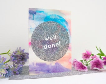 Well done Watercolour + Glitter Graphic Greetings Card