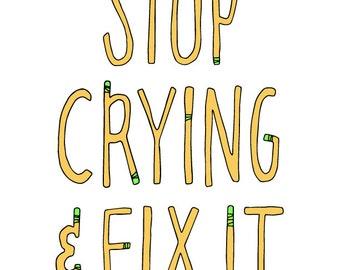 "4"" x 6"" Stop Crying Digital Illustration"