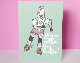 Cosmic Ginge Sloth The Goonies 'They See Me Rollin', They Hating' Derby Wives Roller Derby Blank A6 Greetings Card