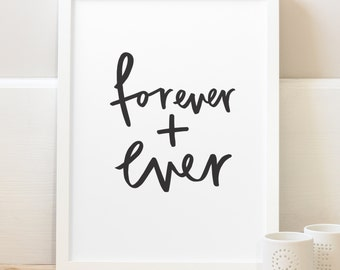 Forever and Ever Print - anniversary typography print