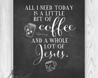 All I Need Is Coffee And Jesus Chalkboard Art Print, Coffee Art, Chalkboard Art, Chalk Art, Kitchen Chalkboard, Coffee & Jesus Kitchen Art
