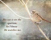 Christian Art, scripture, Wildlife art, Matthew, gospel art, His Eye is on the Sparrow Bible Scripture Hymn