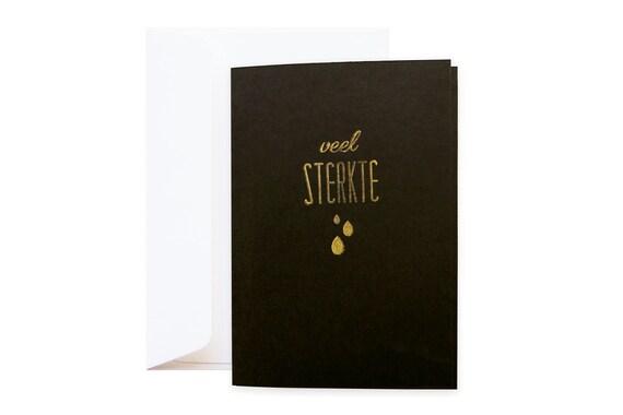 Rouwkaartje Veel Sterkte // inclusief enveloppe // medeleven kaartje voor bij overlijden & begravenis // met gouden stempel