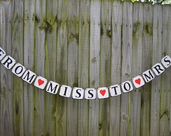 FROM MISS to MRS Banner  Rustic Banner  Wedding Banner - Engagement Party Decoration - Photo Prop