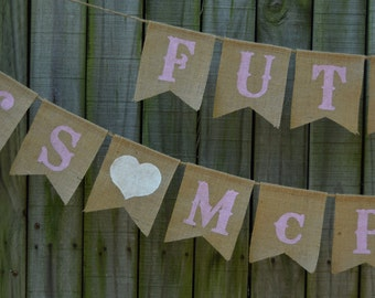 Bridal shower banner Future Mrs Burlap Banner Customize your name Burlap Shower Sign
