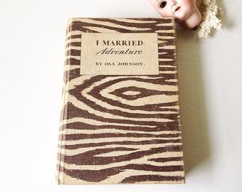 Vintage Osa Johnson I Married Adventure book brown zebra striped biography African safari decorating decor display prop hardback book