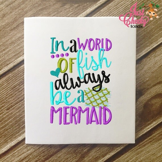 SAMPLE SALE, In A World Full of Fish Always Be A Mermaid - Mermaid Emroidered Shirt - Girls Mermaid Shirt -