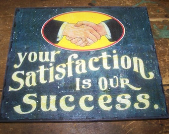 Great Sign Wood  Based Your Satisfaction is our Success Hand Shake Symbolic
