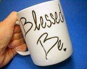 Blessed Be, Coffee Mug, Blessed Mug, Blessed Quote, Witchcraft Mug, Blessed Wicca, Too Blessed, be Stressed, White Coffee Mug, Be Blessed