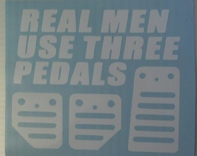 FLASH SALE! WHITE Real Men Use Three Pedals Vinyl Decal