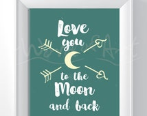 Printable Download - Love you to the Moon and Back, Home Decor, Wall Hanging, Teal, Plum or Navy background, crescent moon with arrows