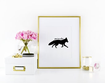 You're A Fox Print - Fox Art - Fox Wall Decor - Funny Fox Print
