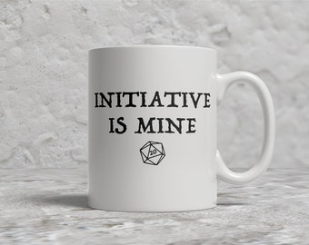 Funny Coffee Mug,Initiative Is Mine, RPG, Role Playing Games