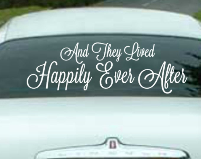 And They Lived Happily Ever After - Vehicle Decal Vinyl Wedding Vehicle Decal