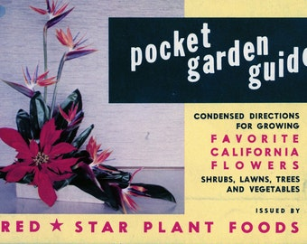 "1953 ""Pocket Garden Guide For Growing Favorite California Flowers"""