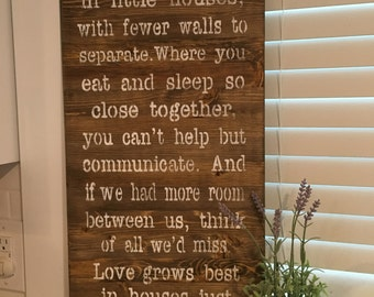 Love grows best in little houses, cottage sign, rustic Home, little house, home, farmhouse decor