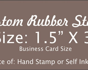 Personalized 1.5 X 3 Custom Rubber Stamp made with business logo, text and artwork. Hand stamp business card, self ink or hand stamp order.