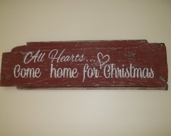 All Hearts Come Home for Christmas  Rustic Barn Wood  Holiday Sign