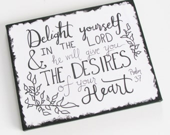 Delight Yourself in the Lord Scripture Verse black and white Handlettered Print/Canvas home decor