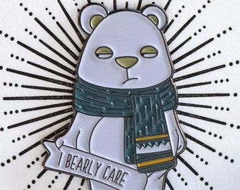I Bearly Care - Adorable Enamel Pin - Cutest Thing To Wear - Punny Bear Pun