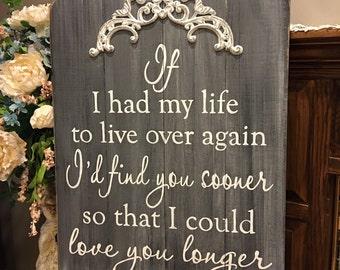 I'd find you sooner so I could love you longer Handpainted distressed pallet wood/ barn wood sign.