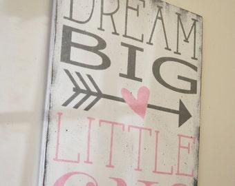 Dream Big Little One Wood Sign Girls Nursery Sign Boys Nursery Sign Shabby Chic Nursery Pink and Gray Nursery Baby Gift Nursery Wall Art