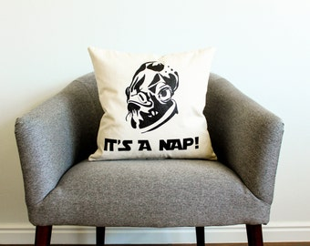 "Star Wars ""It's A Nap!"" Pillow - Gift for Her, Gift for Him, Cushion Cover, Star Wars Gift, Star Wars Funny Gift"