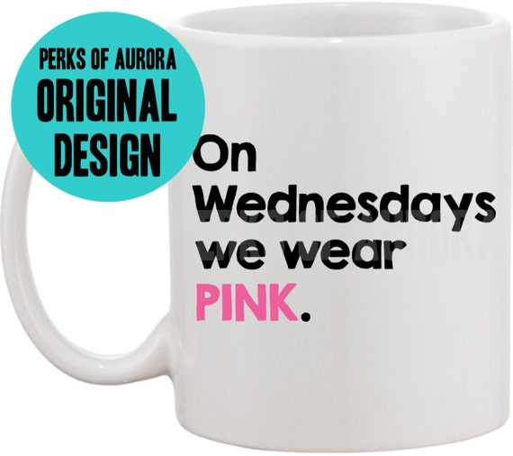 Mean Girls Quotes On Wednesdays We Wear Pink: On Wednesdays We Wear Pink Mean Girls Coffee Mug