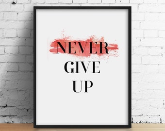 Never Give Up, Modern office Print, Motivational Quote, Inspirational Poster, Typography Print, Black and White Art, Pink Watercolor