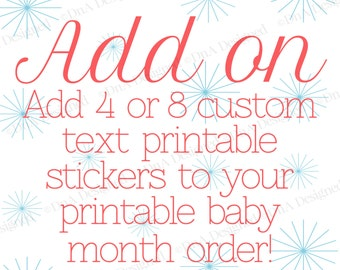 Add On Listing - Baby Month Stickers -4 or 8 Baby Month Sticker with Custom Text - DIY - {1CL}