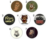 Ewok Buttons or Magnets - Star Wars Button - 1 inch pin - Star Wars, The Battle for Endor, Return of the Jedi, Moon of Endor