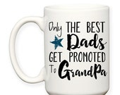 SALE: Only The Best Dads Get Promoted To Grandpa Father Grandfather Baby Announcement Typography 15 oz Coffee Tea Mug Dishwasher Microwave S