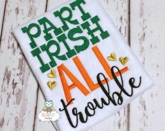 Part Irish All Trouble Shirt or Bodysuit, Girl St Patricks Day, Girl Shamrock Shirt, Girl St Patty's Day Shirt, Good Lucky Charm