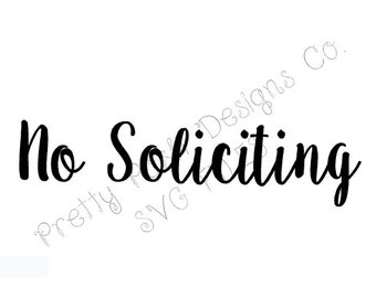 No Soliciting SVG digital Cutting File  for Cricut Silhouette SVG Downloadable File