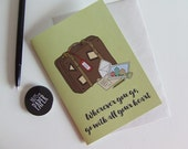 Wherever you go, go with all your heart! (w/ envelope) | for travellers
