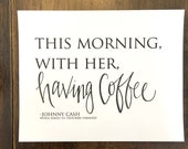 This Morning with Her, Having Coffee -Johnny Cash